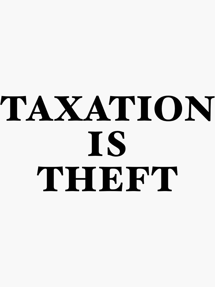 Taxation Is Theft by RipeBananas