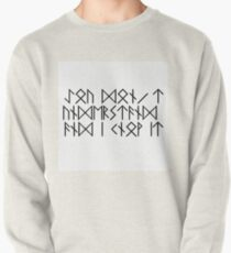You can't understand and I know it - Dwarf's rune version Pullover