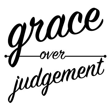 """Grace Over Judgement"" COLOSSIANS 3:13 by kytialamour"