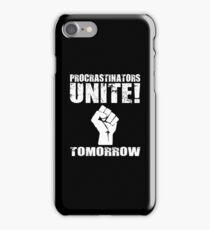 Procrastinators Unite! Tomorrow iPhone Case/Skin