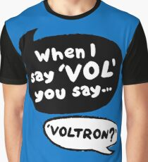 When I say VOL you say... VOLTRON? Graphic T-Shirt