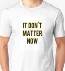 Don't Matter Now- George Ezra Unisex T-Shirt