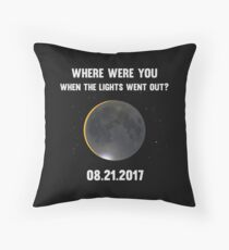 Where Were You When The Lights Went Out Funny Eclipse Shirt 2017 Throw Pillow
