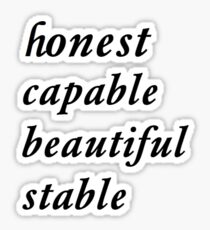 honest capable beautiful stable Sticker
