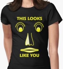 This Looks Like You - Mocking Tee Womens Fitted T-Shirt