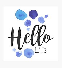 Hello Life Beauty Promo Sign Watercolor Stylized Hand Drawn Photographic Print