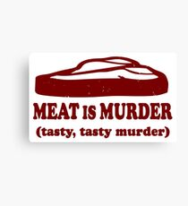 Meat is Murder Tasty Tasty Murder Canvas Print