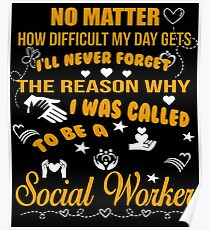 The Reason I Was Called To Be A Social Worker Tee Poster