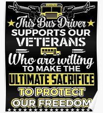 This Bus Driver Supports Our Veterans T-Shirt Poster