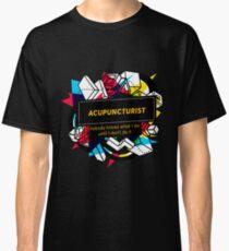 ACUPUNCTURIST Classic T-Shirt