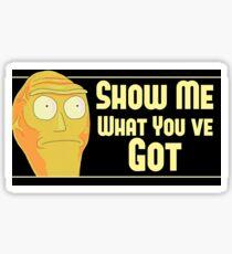 Show Me What You've Got Slap Sticker Sticker