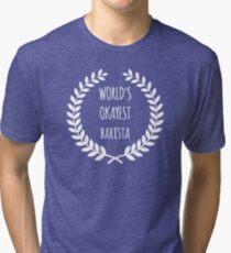 World's Okayest Barista White Tri-blend T-Shirt