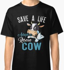 Save a life adopt a rescue Cow Classic T-Shirt
