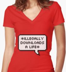 ✘ illegally downloads a life ✘ Women's Fitted V-Neck T-Shirt