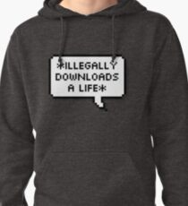 ✘ illegally downloads a life ✘ Pullover Hoodie