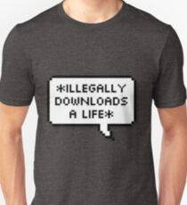 ✘ illegally downloads a life ✘ T-Shirt
