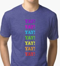 YAY!!! colorful design, rainbow, celebrate, party Tri-blend T-Shirt