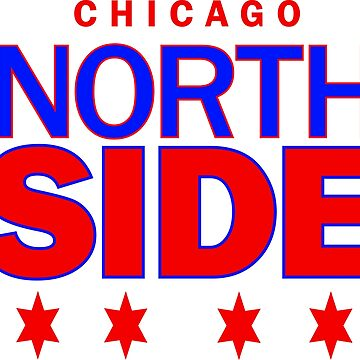 NORTH SIDE – CHICAGO NEIGHBORHOOD by ItsNextYear