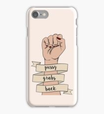 p*ssy grabs back iPhone Case/Skin