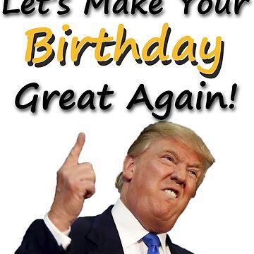 Trump Birthday by Diabolical