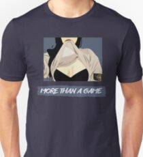 More Than a Game  Unisex T-Shirt