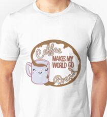 Coffee makes my world go around  Unisex T-Shirt