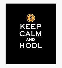 Keep Calm and HODL Bitcoin Photographic Print
