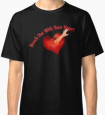 Reach Her With Your Heart Tee Classic T-Shirt