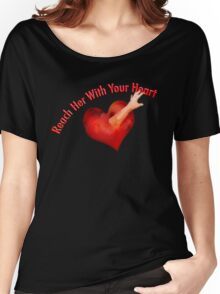 Reach Her With Your Heart Tee Women's Relaxed Fit T-Shirt