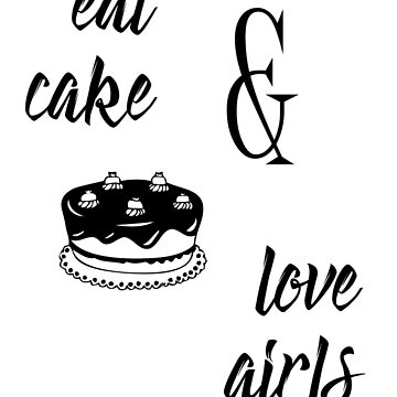 eat cake & love girls by extortion-com