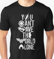 You Can't Save The World Alone T-Shirt