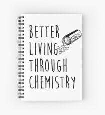 better living through chemistry Spiral Notebook