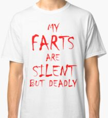 Silent But Deadly Classic T-Shirt