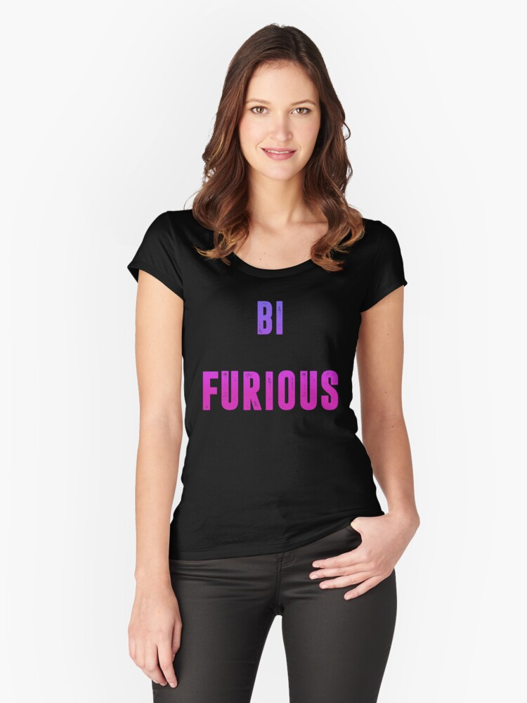 bi furious Women's Fitted Scoop T-Shirt Front