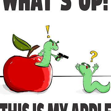 WHAT´S UP! THIS IS MY APPLE by tambelini