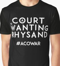 ACOWAR - A Court of Wanting a Rhysand - White Text Graphic T-Shirt