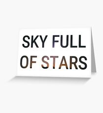 Sky Full of Stars Greeting Card