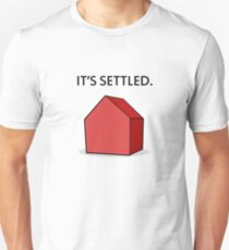 It's Settled. T-Shirt