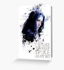 Illyria - I'd Like To Keep Spike As My Pet Greeting Card