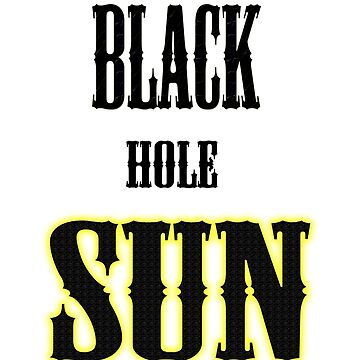 Black Hole Sun by alkapone26