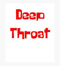 Deep Throat Photographic Print
