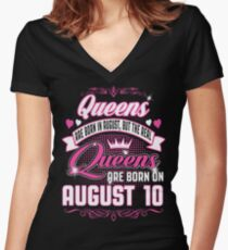 Queens Are Born On August 10 Women's Fitted V-Neck T-Shirt