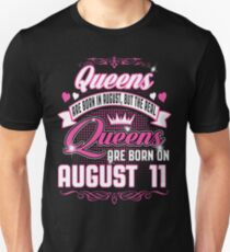 Queens Are Born On August 11 T-Shirt