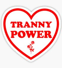 TRANNY POWER! (Sticker) Sticker