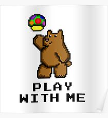 8-Bit Bear - Play with Me Poster