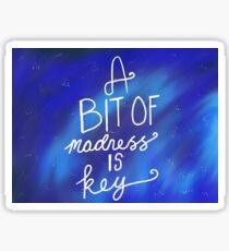 A bit of madness is key - La La Land quote Sticker