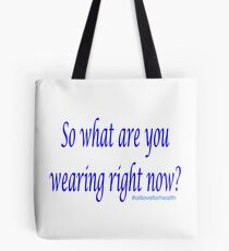 What Are You Wearing? - Essential Oil Tote Bag