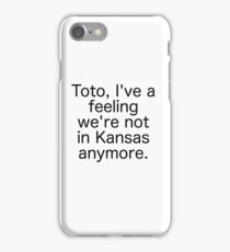 Dorothy Wizard of Oz quote iPhone Case/Skin