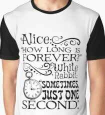 """How long is forever?"" Alice in Wonderland quote Graphic T-Shirt"