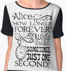 """How long is forever?"" Alice in Wonderland quote Chiffon Top"